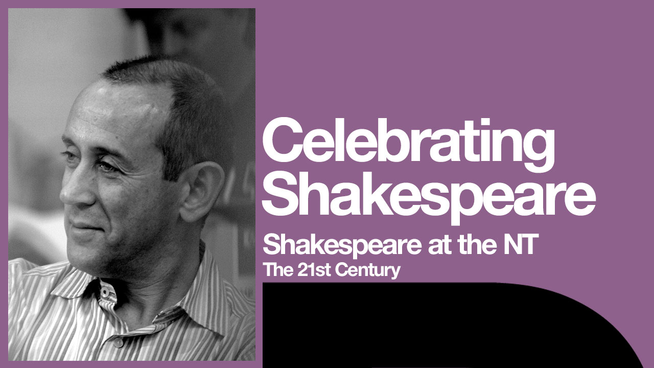 Shakespeare at the NT: The 21st Century with photo of Nicholas Hytner