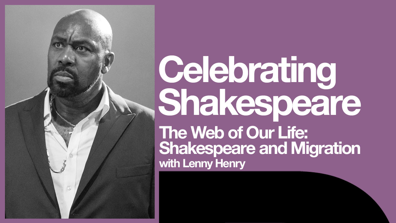 Shakespeare and Migration Platform poster with Lenny Henry from The Comedy of Errors