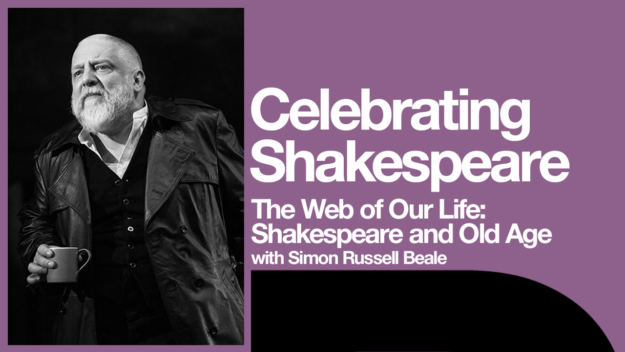 Shakespeare and Old Age platform poster with Simon Russell Beale as Lear