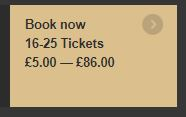 Book now button with 16-25 Tickets label