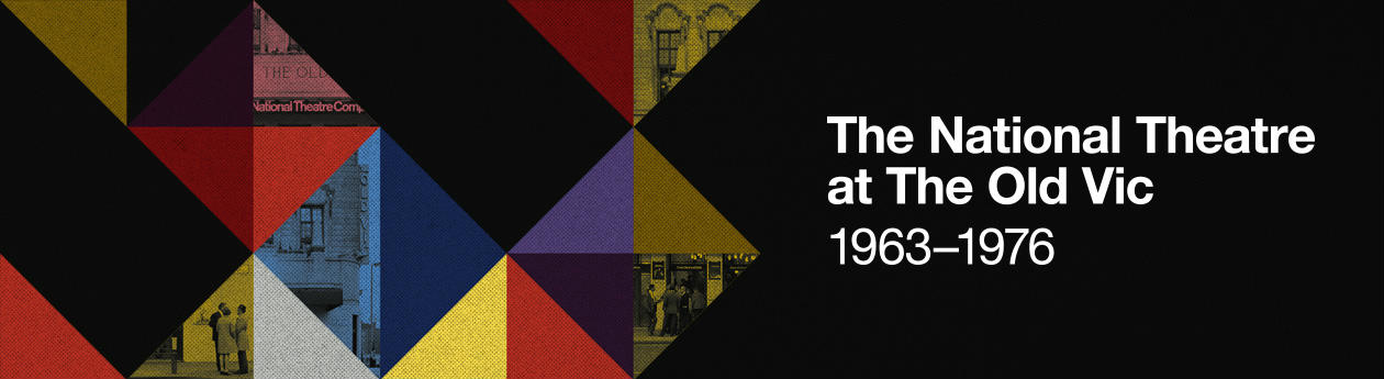 National Theatre at The Old Vic 1963-1976 exhibition poster