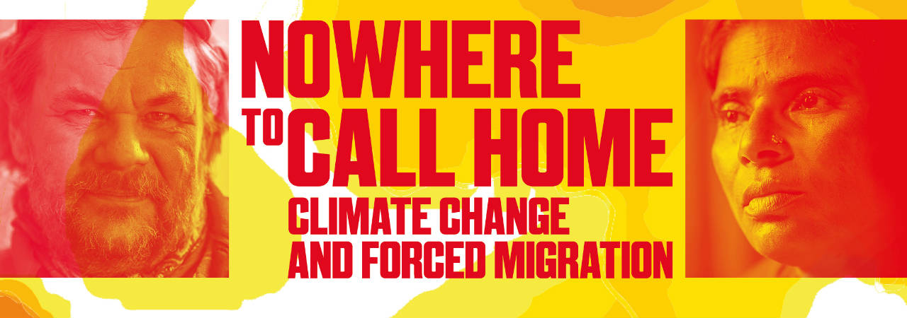 Nowhere to Call Home Climate Change and Forced Migration