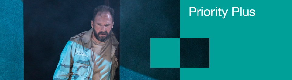 Priority Plus Membership banner with Ralph Fiennes in a scene from Anthony and Cleopatra