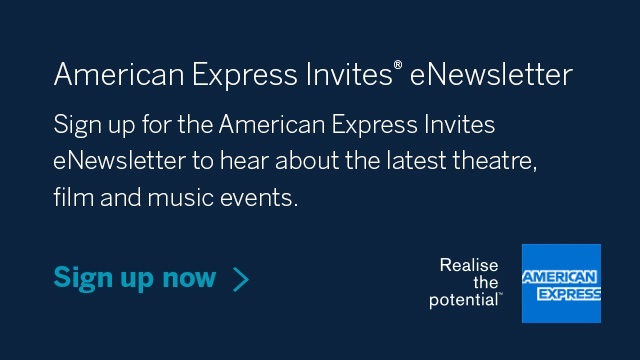 American Express Invites eNewsletter. Sign up for the American Express Invites eNewsletter to hear about the latest theatre, film and music events
