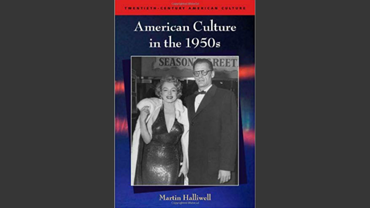 The front cover of the book American Culture in the 1950s by Martin Halliwell