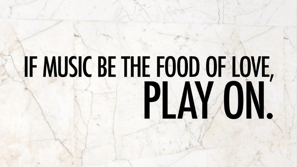 If Music Be The Food of Love quote