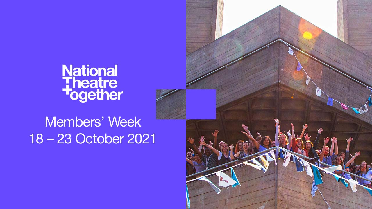 Member's Week 2021 18 - 23 October 2021 - artwork with a photo of the National Theatre building