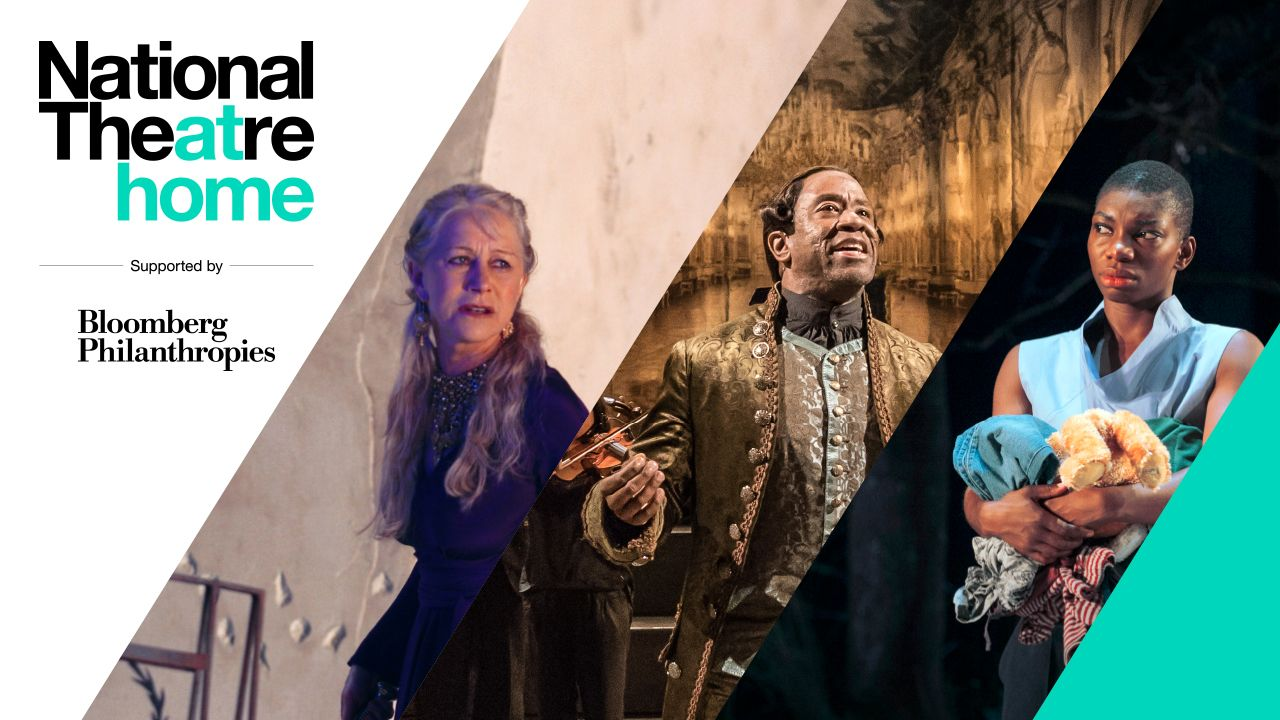 National Theatre at Home, supported by Bloomberg Philanthropies. Composite image with photos from Phedre, Amadeus and Medea