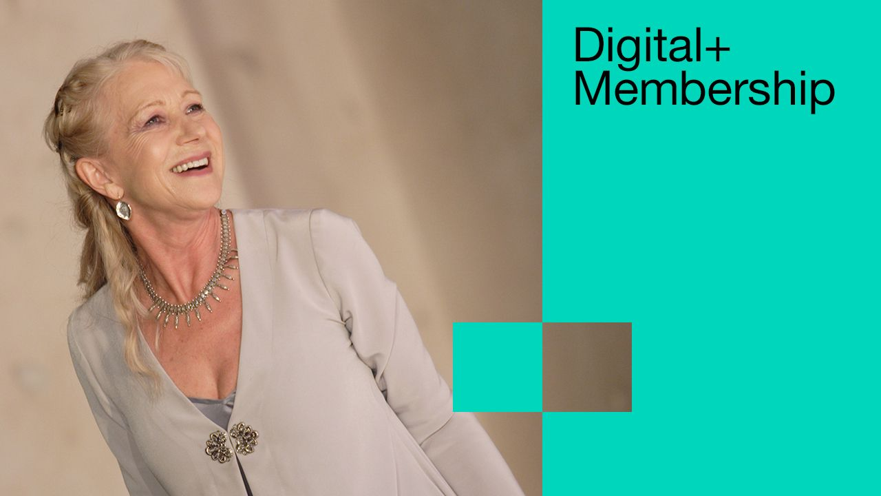 Digital+ Membership: text (Digital+ Membership) overlaid on a composite image, featuring a photo of Helen Mirren in Phedre