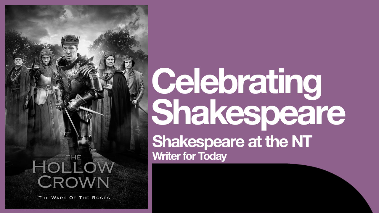 Shakespeare: Writer for Today Platform poster with film stilll from The Hollow Crown with Benedict Cumberbatch