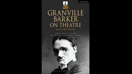 Granville Barker on Theatre with Roger Michell and Colin Chambers