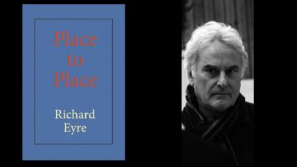 Richard Eyre on Place to Place