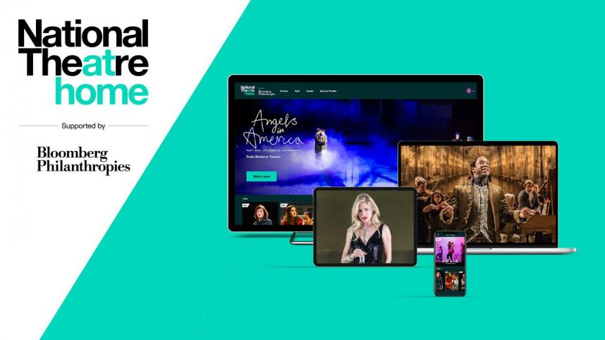 National Theatre at Home, supported by Bloomberg Philanthropies. Unmissable theatre, whenever you want it. Composite image with photos of NT shows displayed on various devices,: phone, tablet, laptop, TV.