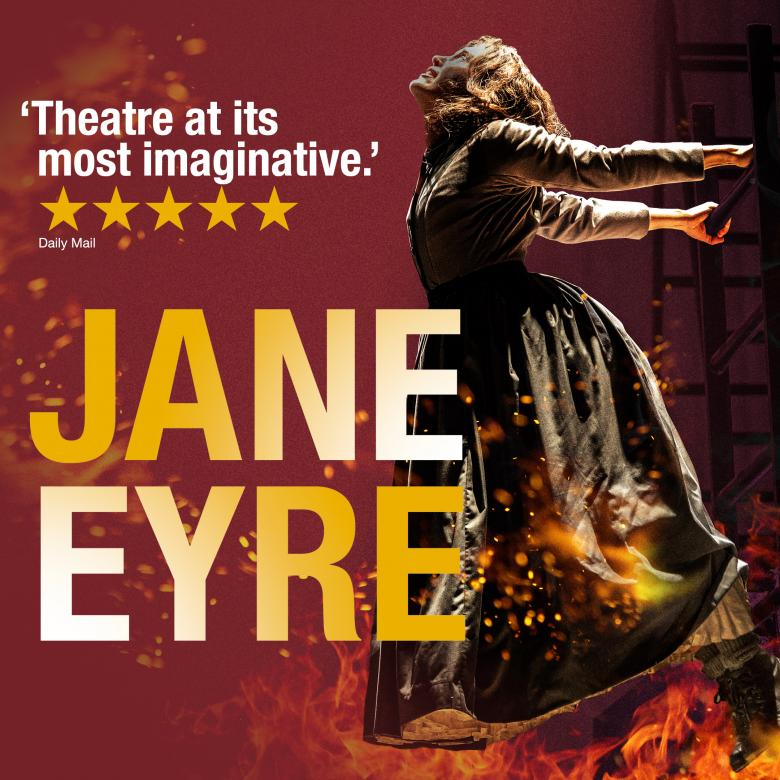 Jane Eyre on Tour. 'Theatre at its most imaginative' 5 star review from Daily Mail