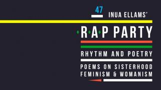 Inua Ellams WRAP party poster for show Rhythm and Poetry, Poems on Sisterhood Feminism and Womanism
