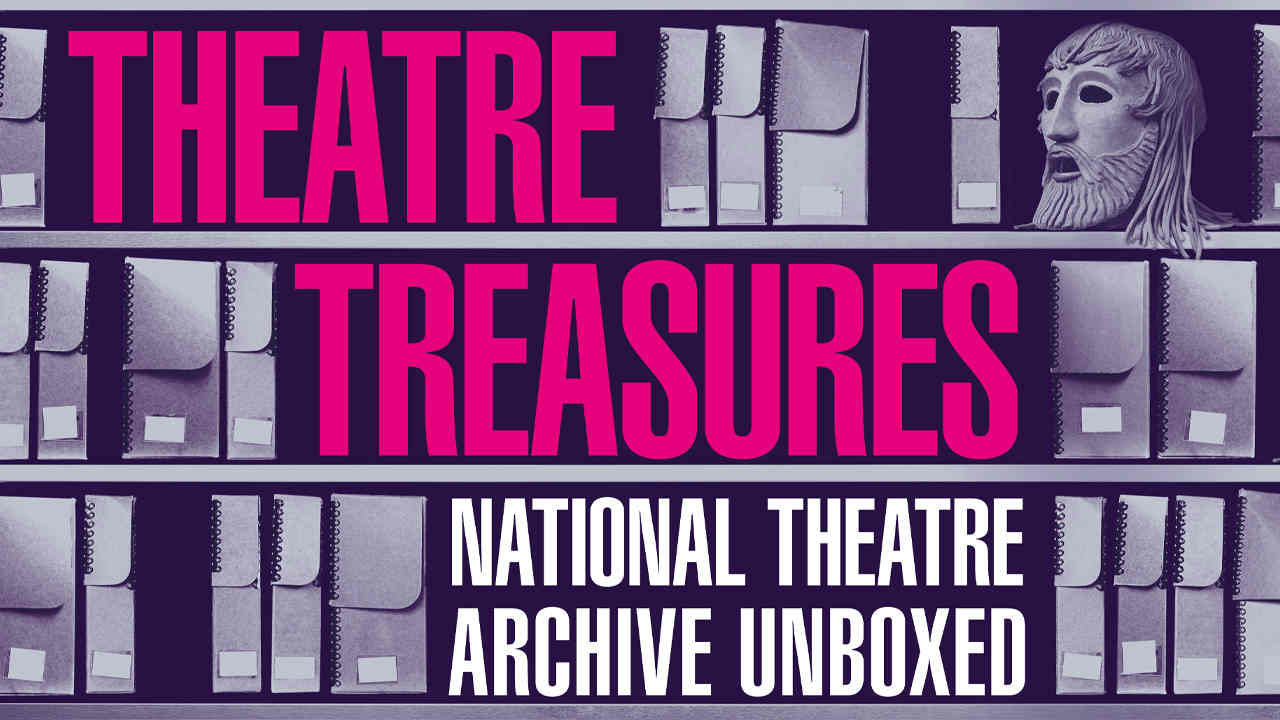 Text reading: Theatre Treasures: National Theatre Archive unboxed, on shelves which contain boxes and a Greek mask